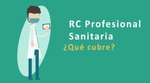 RC Profesional Sanitaria Que cubre?
